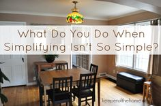 What Do You Do When Simplifying Isn't So Simple?