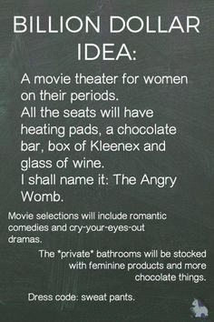 Why are we not funding this?If this was real I would pretend to be on my period every single day