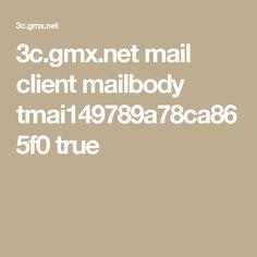 3c.gmx.net mail client mailbody tmai149789a78ca865f0 true