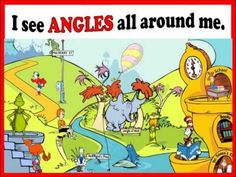Measurement and Geometry, Angles - TYPES OF ANGLES SEUSS SONG  Source: http://m.youtube.com/watch?feature=sharev=vB9Fax-9nAs