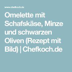 Omelette mit Schafskäse, Minze und schwarzen Oliven (Rezept mit Bild)   Chefkoch.de