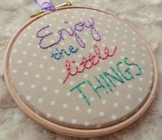 Embroidered Hoop Art  Enjoy The Little Things by CygneusCrafts, £12.00