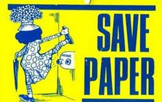 Save paper.....this is why I love other people with a twisted sense of humor!