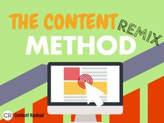 Creating great content doesn't have to be difficult. Learn how the Content Remix Method can help you create content that over-delivers results.