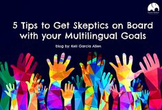 Feeling Resistance When Trying To Raise Your Child To Be Bilingual? Here Are 5 Tips To Get Skeptics On Board!