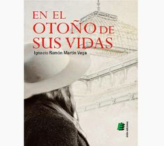 LIBREANDO CON CRISTINA PARDO: Libro de Ignacio Ramón Martín Vega, En el otoño de...