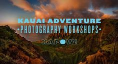 Come with us as we adventure and explore the beauty of this lost world. Learn how to capture a piece of something wild and great on Kauai Adventure Photography Workshops and make it a memory that lasts. www.kauaiphotoworkshops.com
