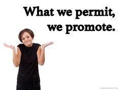 What we permit, we promote.