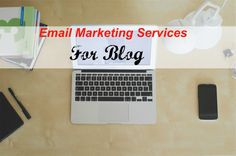 Most Popular Email Marketing Services For Your Blog