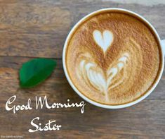 good-morning-sister-coffee-pictures Good Morning Sister Images, Good Morning God Quotes, Good Morning Love, Good Morning Messages, Good Morning Greetings, Morning Pictures, Good Morning Wishes, Morning Sayings, Prayers For Sister