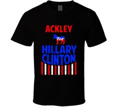 Ackley Iowa For Hillary Clinton President Election 2016 T Shirt