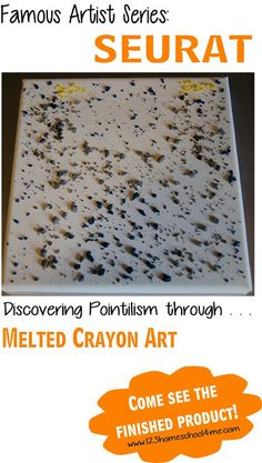 Discovering Famous Artist Seurat for Kids - Creating Pointillism art through Melted Crayon Art