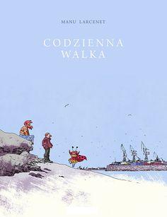 "C'est la vie - Manu Larcenet - ""Codzienna walka"" [recenzja] - Głos Kultury"