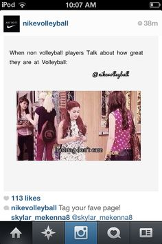 Nah I like people who don't play volleyball that are good. It's when people that play who suck brag about being good.