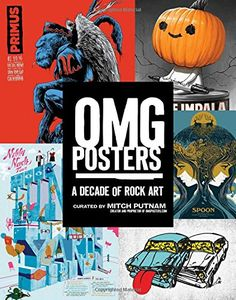 OMG Posters: A Decade of Rock Art by Mitch Putnam