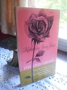 Katherine Anne Porter, The Old Order Stories of the South from her books: The…