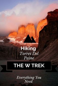 Everything you need for hiking the W Trek in Torres del Paine National Park, Chile