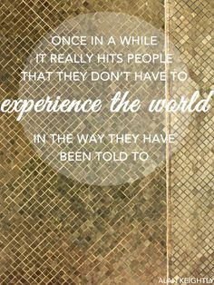 Have you arrived at this conclusion yet? #travel #quote #inspiration