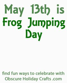 May is Frog Jumping Day - Obscure Holiday Crafts Obscure Holidays, Fun Activities, Holiday Crafts, Kids, Short I Activities, Children, Boys, Children's Comics, Boy Babies