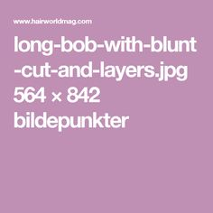 long-bob-with-blunt-cut-and-layers.jpg 564 × 842 bildepunkter
