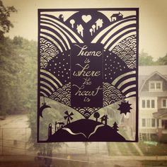 """""""Home is Where the Heart is."""" By Zoe Maire https://www.facebook.com/zoemairepc Paper Cutting - Home- Art"""