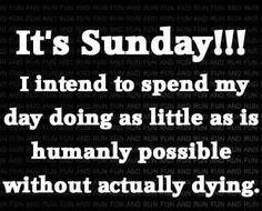 It's Sunday....