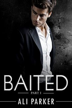 Baited, Part I: (An Office Romance Serial) by Ali Parker https://www.amazon.com/dp/B00W0ME3A4/ref=cm_sw_r_pi_dp_x_tOQfyb22XKG6F