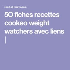 5O fiches recettes cookeo weight watchers avec liens | Weigth Watchers, Weight Watchers Menu, Fit And Fix, Dukan Diet, Cooking Chef, Food Dishes, Easy Meals, Food And Drink, About Me Blog