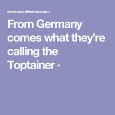 From Germany comes what they're calling the Toptainer ·
