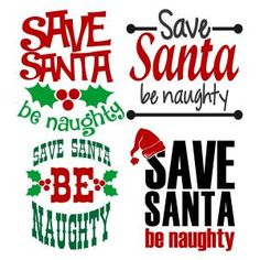 Save Santa Be Naughty Christmas Holiday Season Pack Cuttable Design Cut File. Vector, Clipart, Digital Scrapbooking Download, Available in JPEG, PDF, EPS, DXF and SVG. Works with Cricut, Design Space, Sure Cuts A Lot, Make the Cut!, Inkscape, CorelDraw, Adobe Illustrator, Silhouette Cameo, Brother ScanNCut and other compatible software.