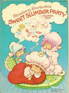 Strawberry Shortcake, Blueberry Muffin, and Raspberry Tart have a sleepover! Strawberry Shortcake Cheesecake, Strawberry Shortcake Cartoon, Homemade Strawberry Shortcake, Vintage Strawberry Shortcake Dolls, Vintage Coloring Books, Raspberry Tarts, Rainbow Brite, Slumber Parties, Sleepover