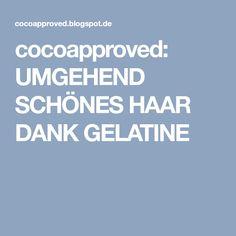 cocoapproved: UMGEHEND SCHÖNES HAAR DANK GELATINE