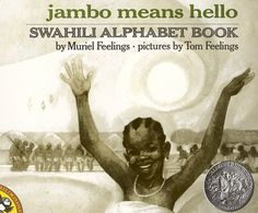 """Jambo Means Hello: Swahili Alphabet Book. Muriel and Tom Feelings, author and illustrator of the Caldecott Honor Book, """"Moja Means One: Swahili Counting Book, """" have now collaborated on a companion volume - a Swahili alphabet book. Feeling Pictures, Counting Books, Award Winning Books, Award Winner, Thing 1, Thinking Day, Reading Levels, Reading Skills, Children's Literature"""