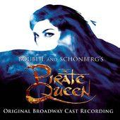 The Pirate Queen (Original Broadway Cast Recording) [Bonus Track Version]