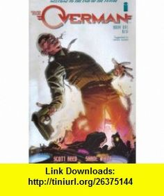 The Overman 1 Scott Reed ,   ,  , ASIN: B0036CHR96 , tutorials , pdf , ebook , torrent , downloads , rapidshare , filesonic , hotfile , megaupload , fileserve