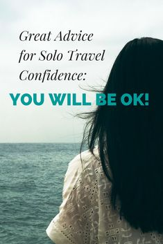 Great Advice for Solo Travel Confidence: You'll Be Okay - Last minute jitters about solo travel? Here are 10 ways to find solo travel confidence when you feel it waning. https://solotravelerworld.com/10-top-tips-for-solo-travel-confidence-youll-be-okay/