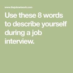 Use these 8 words to describe yourself during a job interview. Use these 8 words to describe yourself during a job interview. Job Interview Answers, Job Interview Preparation, Interview Skills, Job Interview Tips, Job Interviews, Supervisor Interview Questions, Job Interview Outfits, Interview Nerves, Interview Dress