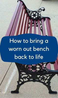 I can't believe I posted this on Hometalk, but didn't think to pin it here afterwards. How To Bring A Worn Out Bench Back To Life