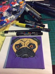 Pug life - made with posca paint markers and acyrlic paint on 10x10 canvas.