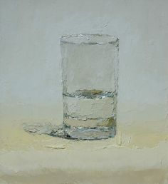 """Always love a glass of water. Can't get enough.   Brian Blackham  """"Light Space""""   9"""" x 10""""  oil on panel"""