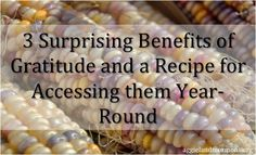 3 Surprising Benefits of Gratitude and a Recipe for Accessing them Year-Round | Aggieland Mormons