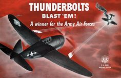 "In this WWII poster from the U.S. Army Recruiting Publicity Bureau an American fighter shoots down an Axis plane. Thunderbolts blast 'em!: A winner for the Army Air Forces. The poster also reads ""U.S. Army Official Poster."" U.S. Army recruiting, circa 1944."