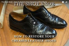 How To Restore Your Creased Leather Shoes - Video Tutorial