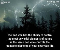 The God who has the ability to control the most powerful elements of nature is the same God who controls the mundane elements of your everyday life. Saint Bonaventure, Smart Strategy, Jesus Faith, Elements Of Nature, Biblical Inspiration, Just Believe, Gods Grace, Beautiful Mind, Christian Faith