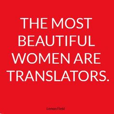 The most beautiful women are translators! Very Funny Quotes, Language Quotes, Lost In Translation, Most Beautiful Women, How To Make Money, Trade Mark, Inspirational Quotes, Social Media, Foreign Language