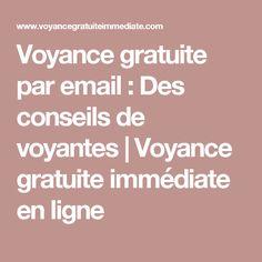 Voyance gratuite par email : Des conseils de voyantes | Voyance gratuite immédiate en ligne