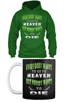 Heaven And Die Hoodie shirt. Design Quotes, Funny Tees, Shirts With Sayings, Cool Designs, Heaven, Hoodies, T Shirt, Funny Tee Shirts, Supreme T Shirt