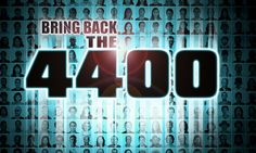 Petition Dear Netflix: Revive 'The 4400'! SIGN THIS PETITION TO HAVE A CHANCE TO SEE THE 4400 ON SCREEN AGAIN!!!!!