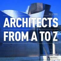 Architects from A to Z / Paul Cattermole, Simon Forty