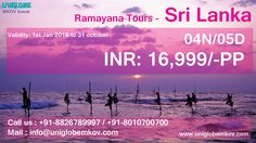 Ramayana Tours - Sri Lanka 05 Days INR: 16,999/-PP uniglobe mkov   2 Nights Kandy with Breakfast. 2 Nights Colombo with Breakfast. Transportation by air conditioned vehicl. Transportation by air conditioned vehicl .  #srilanka Excludes:  Visa charges Flights Insurance  A-432, 4th Floor Logix Technova, Plot No-4, Sector-132, Noida,  India 201301